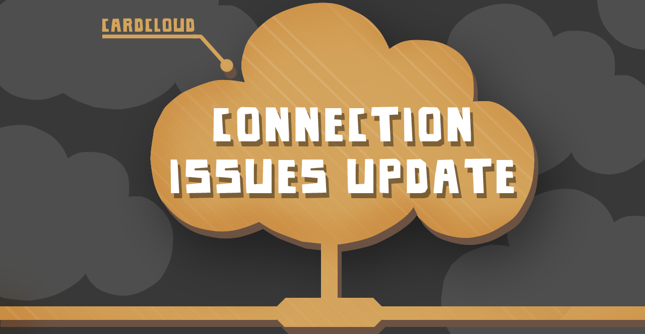 Update On Connection Issues